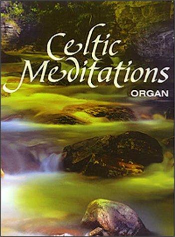 Celtic Meditations: Organ