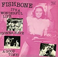 Its A Wonderful Life-Japon- (French Import) by Fishbone (1999-11-08)