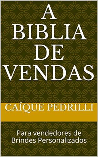 A Biblia de Vendas: Para vendedores de Brindes Personalizados