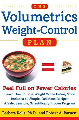 The Volumetrics Weight-Control Plan: Feel Full on Fewer Calories (Volumetrics series)