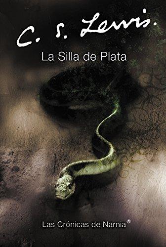 La Silla de Plata: The Silver Chair (Spanish Edition): 6 (Las Cronicas de Narnia)