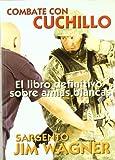 Combate Con Cuchillo - El Libro Definitivo Sobre Armas Blancas (Cinturon Negro (budo Int))