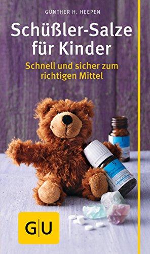 Heepen, Günther<br />Schüßler-Salze für Kinder: Schnell und sicher zum richtigen Mittel