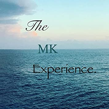 The MK Experience