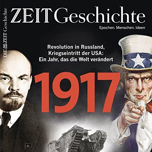 1917: Revolution in Russland, Kriegseintritt der USA - Ein Jahr, das die Welt verändert (ZEIT Geschichte)                   Autor:                                                                                                                                 DIE ZEIT                               Sprecher:                                                                                                                                 N.N.                      Spieldauer: 1 Std. und 43 Min.     2 Bewertungen     Gesamt 4,0