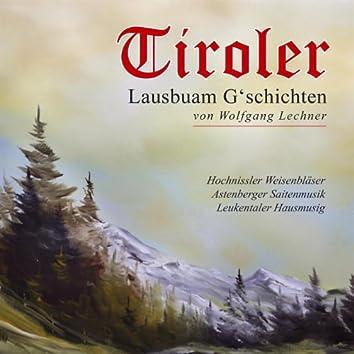 Tiroler Lausbuam G'schichten