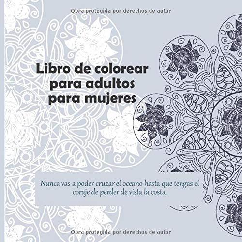 Libro de colorear para adultos para mujeres - Nunca vas a poder cruzar el oceano...