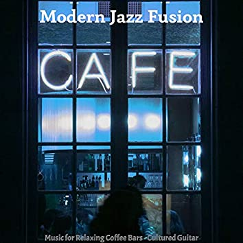 Music for Relaxing Coffee Bars - Cultured Guitar