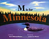 Image: M Is For Minnesota | Hardcover: 32 pages | by Dori Hillestad Butler (Author). Publisher: Univ Of Minnesota Press (September 1, 1998)