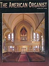 American Organist : Hancocks at the University of Texas ; Felix Mendelssohn and Bach Prelude and Fuge in E Minor ; Music and the Next Great Awakening ; Words of Albert Schweitzer & Bach (2005 Journal)
