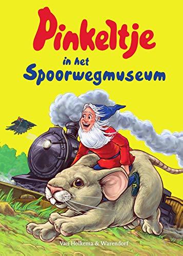 Pinkeltje in het Spoorwegmuseum (Dutch Edition)