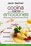Cocina Para Sanar Las Emociones: Recetas, dietas y menús para la mente y el cerebro: 1 (Vida actual)...