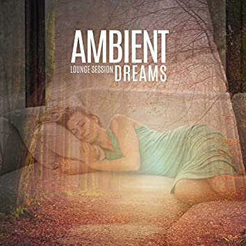 Ambient Dreams - Ambient Lounge Session