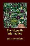 Enciclopedia Informatica (Enciclopedie e Opere di Consultazione Vol. 1)