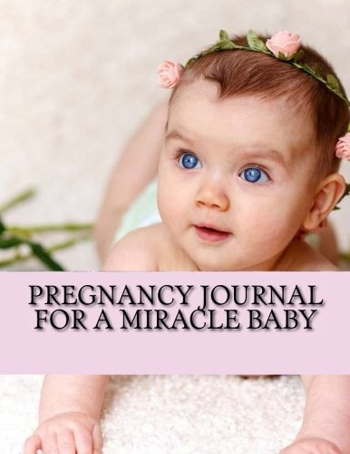 Pregnancy Journal for A Miracle Baby