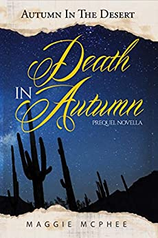 Death In Autumn (Autumn In The Desert Book 0) by [Maggie McPhee]