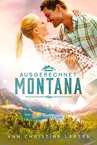Buchseite und Rezensionen zu 'Ausgerechnet Montana' von Ann Christine Larsen
