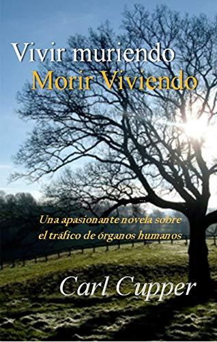 Book: Vivir muriendo, morir viviendo (Spanish Edition) by Carl Cupper