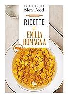 Ricette di Emilia Romagna: la Cucina Emiliana e Romagnola