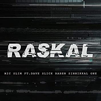 Raskal (feat. Dave Slick, Raben & Sinnikal One)