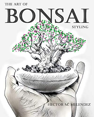 The Art of Bonsai Styling (Bonsai Books Book 2)