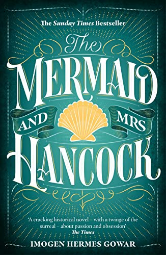 The Mermaid and Mrs Hancock: the absolutely spellbinding Sunday Times top ten bestselling historical fiction phenomenon (English Edition)