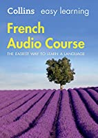 Easy Learning French Audio Course: Language Learning the Easy Way with Collins (Collins Easy Learning Audio Course)
