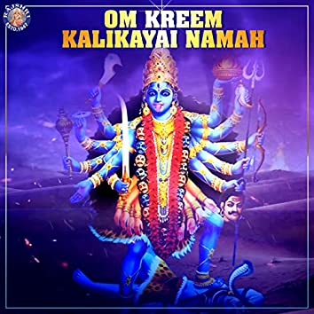 Om Kreem Kalikayai Namah 108 Times