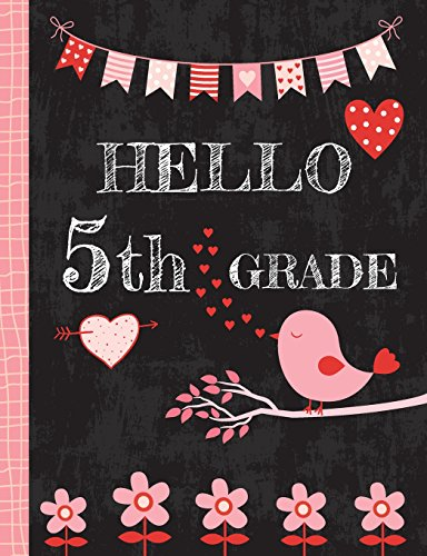 Hello 5th Grade: Wide Ruled Composition Book for Kids and Teachers, Cute Back to School Notebook (Soft Cover) with Bird, Flowers and Hearts - 50 sheets/100 pages, 7.44' x 9.69' (18.9 x 24.6 cm)