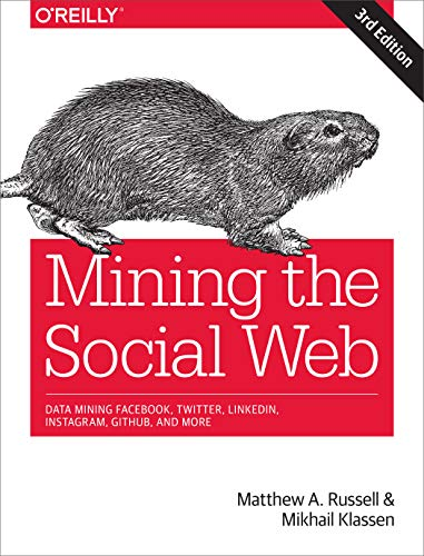 Mining the Social Web: Data Mining Facebook, Twitter, LinkedIn, Instagram, GitHub, and More (English Edition)