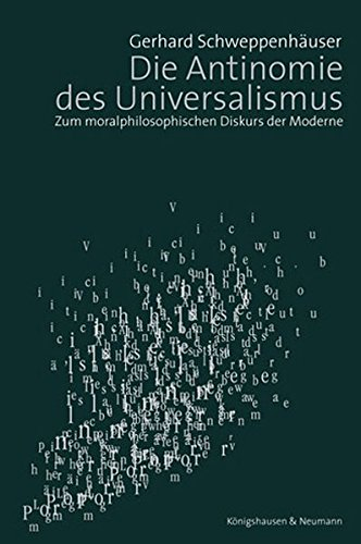 Die Antinomie des Universalismus: Zum moralphilosophischen Diskurs der Moderne