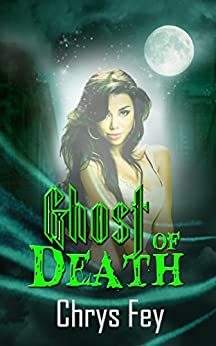 Ghost of Death by [Chrys Fey]