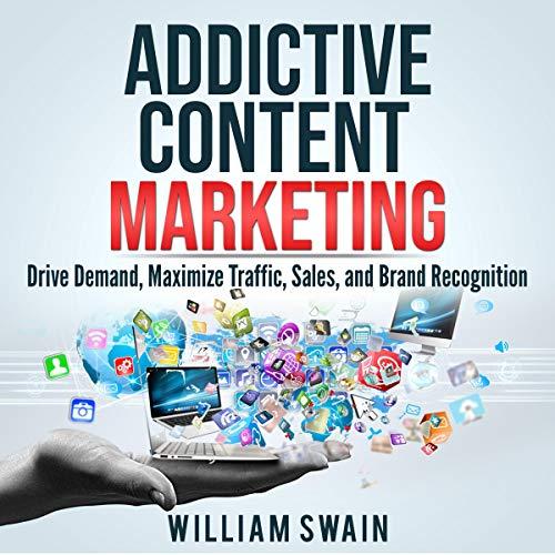 Addictive Content Marketing audiobook cover art