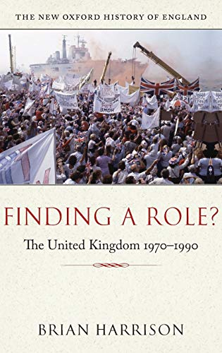 Finding a Role?: The United Kingdom, 1970-1990 (The New Oxford History of England)の詳細を見る
