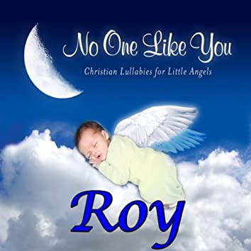 No One Like You - Christian Lullabies for Little Angels: Roy