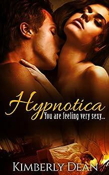 Hypnotica by [Kimberly Dean]