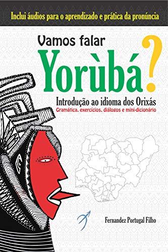Vamos falar yorùbá?: Introdução ao idioma dos Orixás