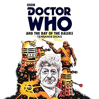 Doctor Who and the Day of the Daleks     Third Doctor Novelisation              By:                                                                                                                                 Terrance Dicks                               Narrated by:                                                                                                                                 Nicholas Briggs,                                                                                        Richard Franklin                      Length: 4 hrs and 7 mins     25 ratings     Overall 4.6