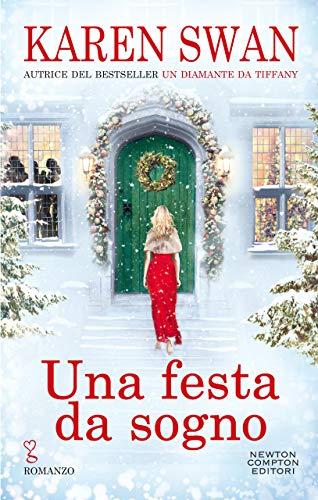 Una festa da sogno: Dall'autrice numero 1 in classifica in Italia, arriva la storia d'amore più romantica dell'anno di [Karen Swan]