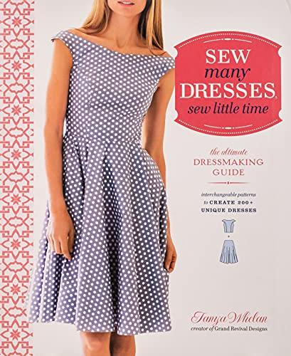 Sew Many Dresses, Sew Little Time: The Ultimate Dressmaking Gu