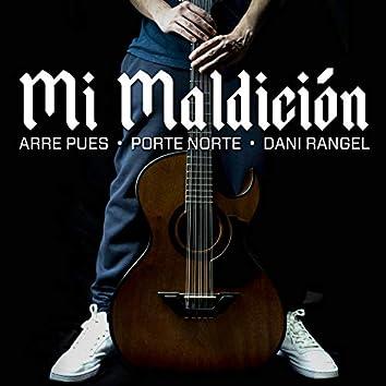 Mi Maldición (feat. Porte Norte & Dani Rangel)