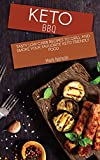 Keto BBQ: Tasty Low Carb Recipes to Grill and Smoke your Favuorite Keto Friendly Food