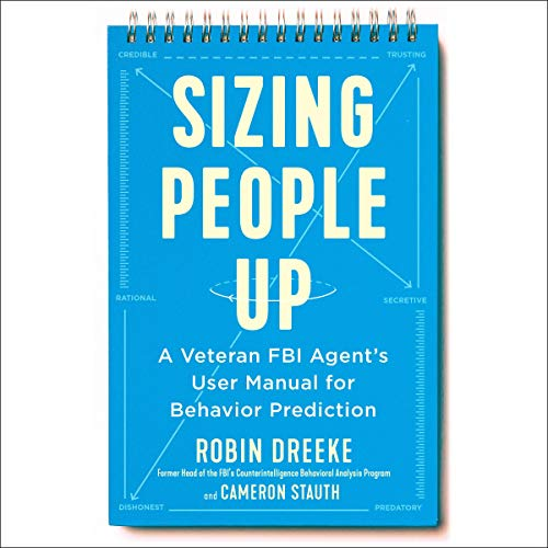 Sizing People Up Audiobook By Robin Dreeke, Cameron Stauth cover art
