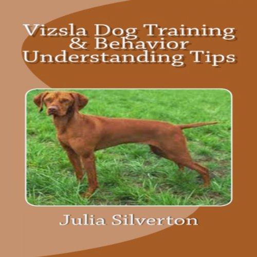 Vizsla Dog Training & Behavior Understanding Tips cover art