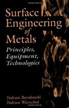 Surface Engineering of Metals: Principles, Equipment, Technologies (Materials Science & Technology) by Tadeusz Burakowski (1998-12-23)