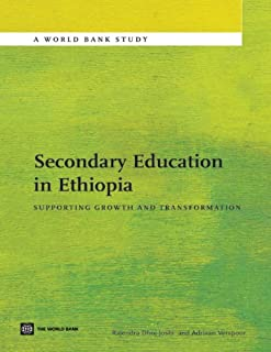 Secondary Education in Ethiopia; Supporting Growth and Transformation (World Bank Studies)