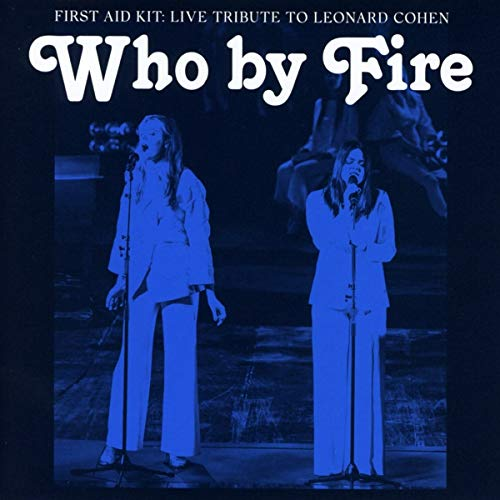 Who By Fire-Live Tribute to Leonard Cohen