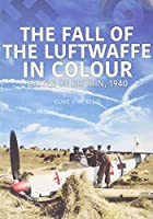 THE FALL OF THE LUFTWAFFE IN COLOUR