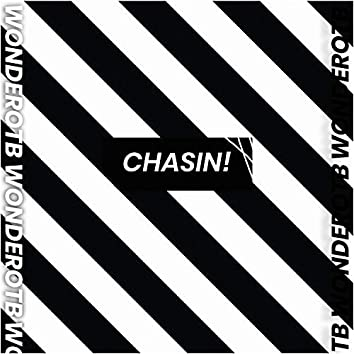 CHASIN!
