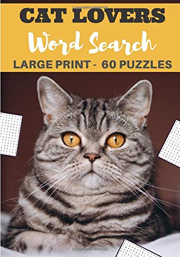 Cat Lovers Word Search: Practice Workbook For Adults and Kids | 60 puzzles | Find more than 600 words on the Breeds and Cats World | Word Scramble ... | Challenging Word Puzzles, Large Print.